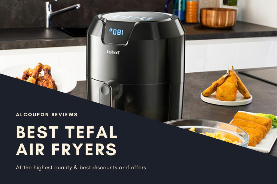 The Best Air Fryers 2021 | Top Tefal Air Fryers Review